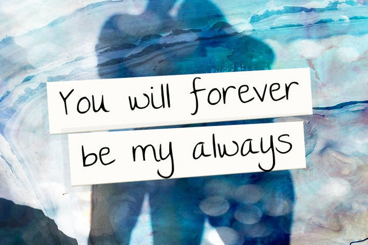 Engagement Quotes for Her - You Will Forever Be my Always