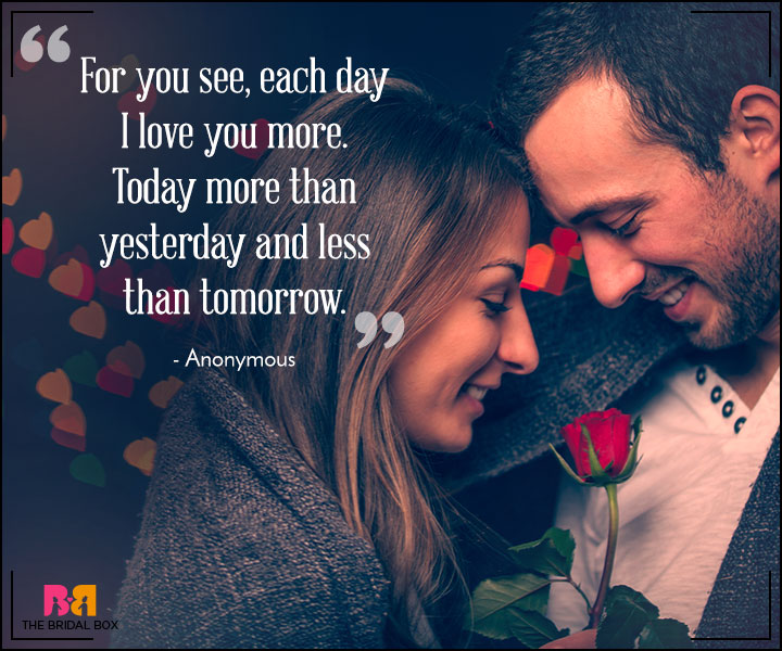 Heart Touching Love Quotes for Her - Today More Yesterday, Less Than Tomorrow