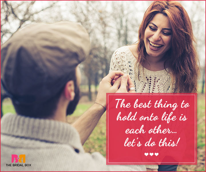 Marriage Proposal Quotes - The Best Thing To Hold