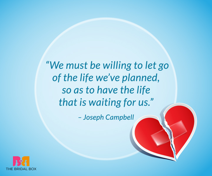 Break Up Quotes For Him - Joseph Campbell