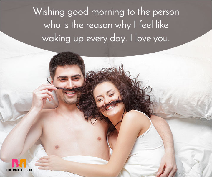 Good Morning Love Quotes - The Reason I Feel Like Waking Up