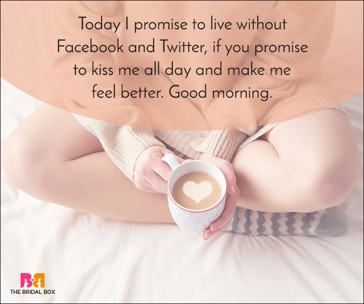 good morning love quotes i promise to live without facebook and twitter