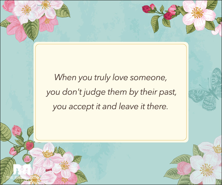 Unconditional Love Quotes - The Past Is Past