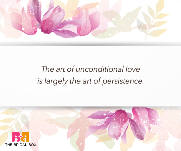 Unconditional Love Quotes - The Art Of Persistence