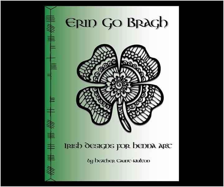 Mehndi Designs Book Collection - Erin Go Bragh – Irish And Celtic Henna Designs by Heather Caunt-Nulton