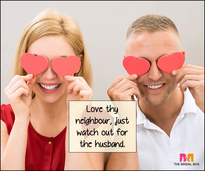 Funny Love Quotes - Love Thy Neighbour