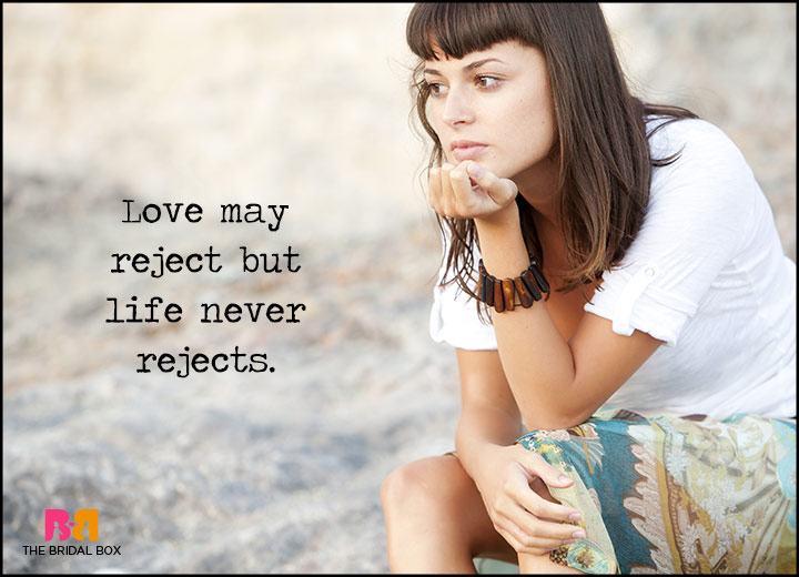 Love Failure Quotes - Life Never Rejects