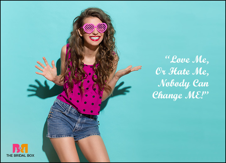 Love Me Or Hate Me Quotes - Nobody Can Change Me