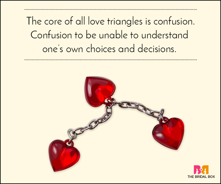 Love Triangle Quotes - Confusion Is A Synonym For Ignorance