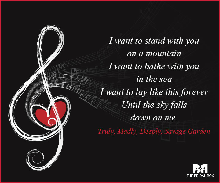Music Love Quotes - Truly Madly Deeply, Savage Garden