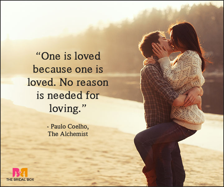 Paulo Coelho Love Quotes - Because One Is Loved