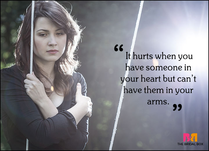 Sad Love Quotes - Holding A Cactus In Your Arms Hurts Too