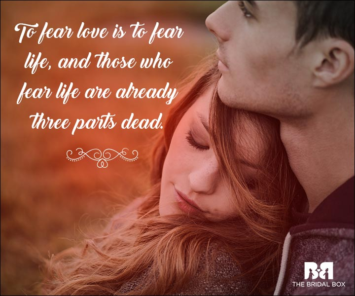 Emotional Love Quotes - Those Who Fear Life Are Already Dead