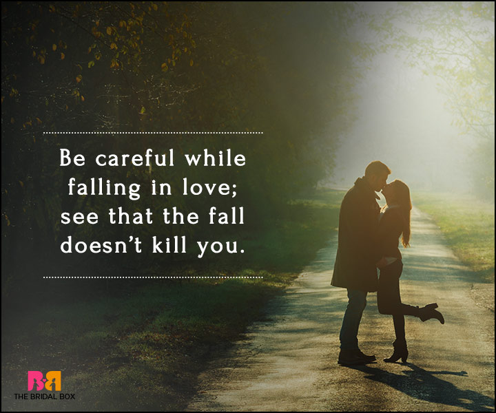 Falling In Love Quotes - Be Careful