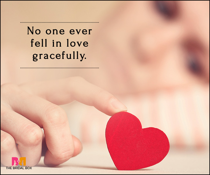 Falling In Love Quotes - No One Ever Fell In Love Gracefully