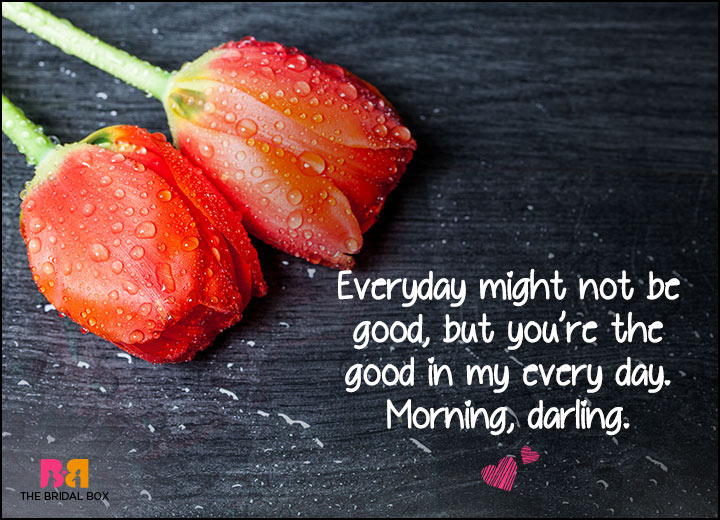 good morning love sms your are the good in my life