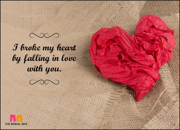 Hate Love Quotes - Broke My Heart