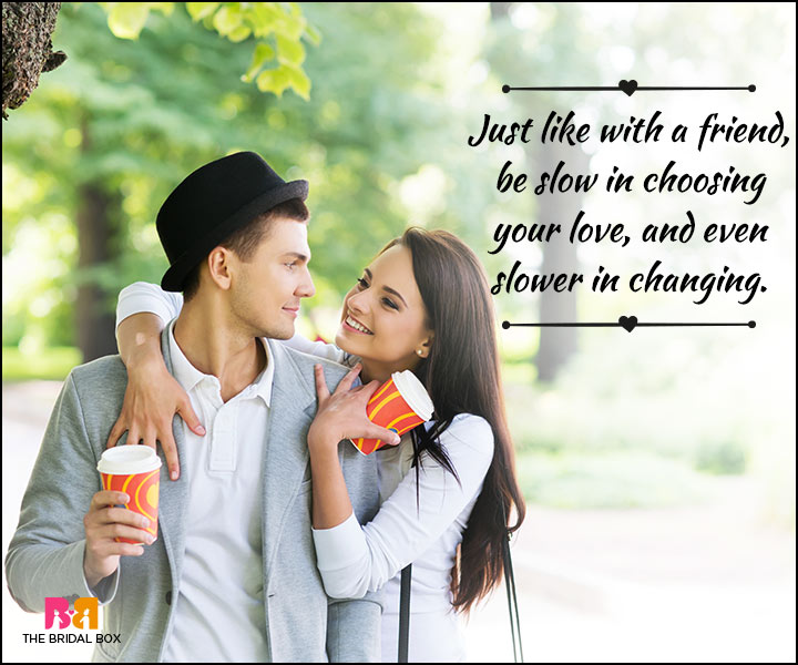 Love And Friendship Quotes - Be Slow In Love