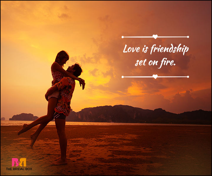 Love And Friendship Quotes - I See Fire