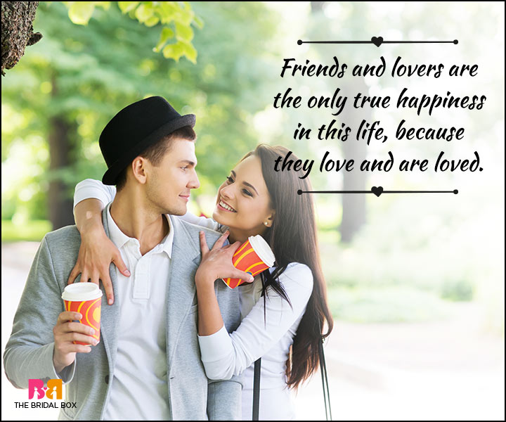 Love And Friendship Quotes - To Love And To Be Loved