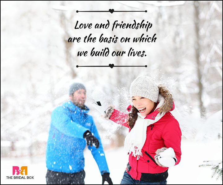 Love And Friendship Quotes - The Basis