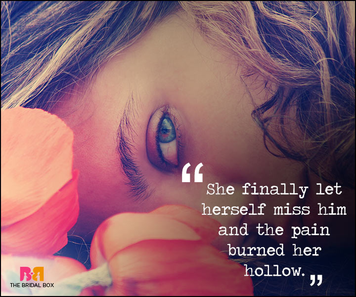 Painful Love Quotes - The Pain Burns Hollow