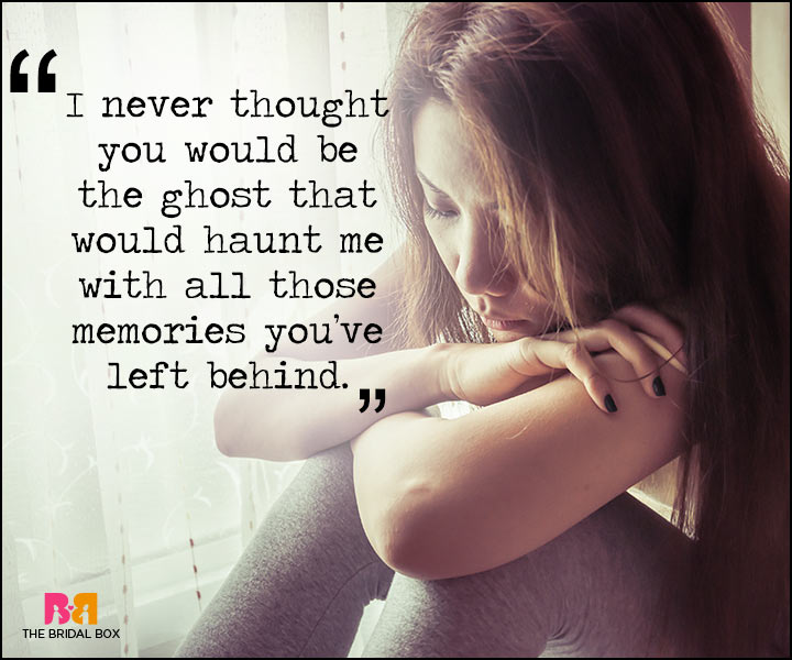 Painful Love Quotes - You Would Be The Ghost That Would Haunt Me
