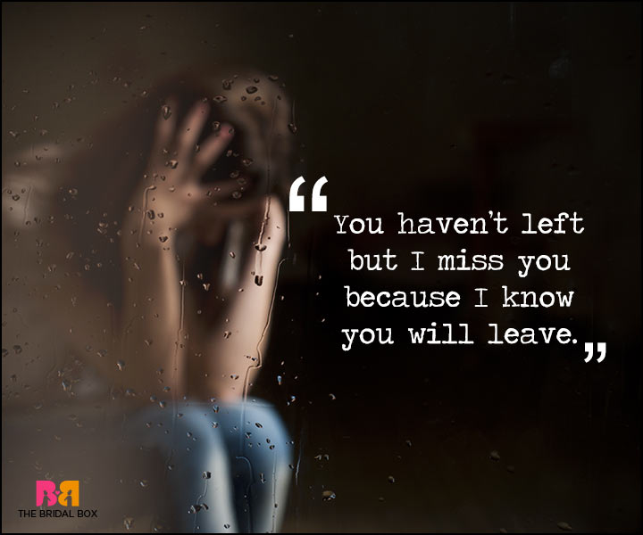 Painful Love Quotes - You Haven't Left