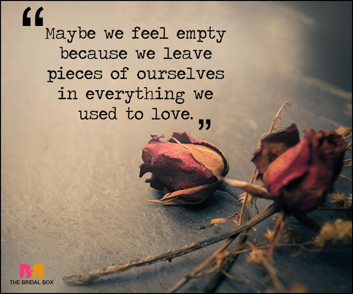 Painful Love Quotes - Maybe We Feel Empty