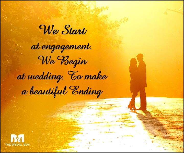 Engagement Quotes - To Make A Beautiful Ending