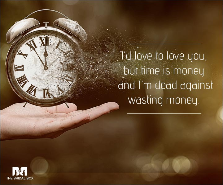 Love Is Waste Of Time Quotes - Time Is Money