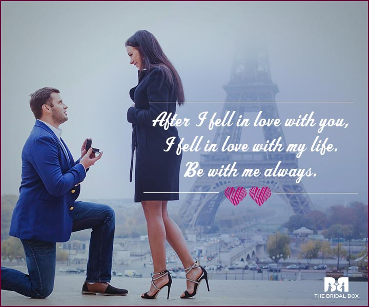 Love Proposal Quotes - I Fell In Love With Life