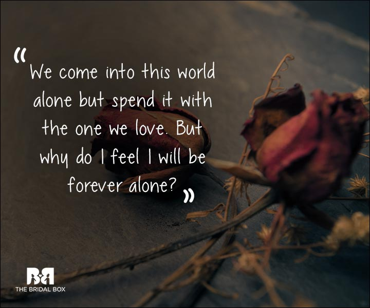 One Sided Love Statuses - Alone Forever