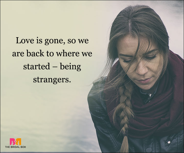 Depressed Love Quotes - Love Is Gone