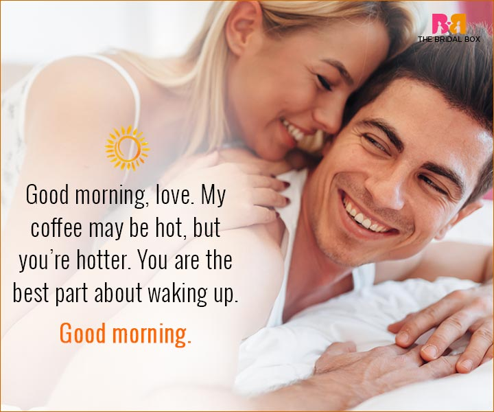 Good Morning Love Quotes For Husband - You Are Hotter