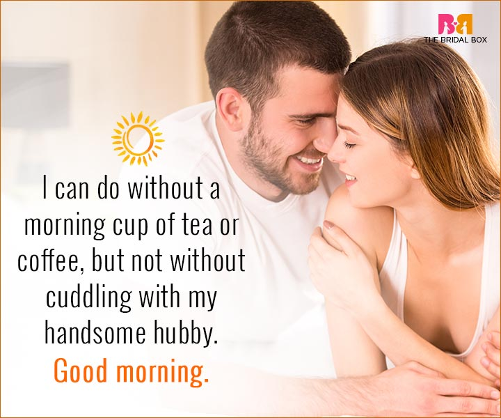Good Morning Love Quotes For Husband - No Without Cuddling
