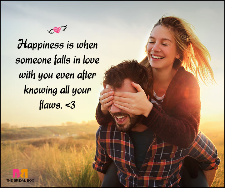 Happy Love Quotes - Even With Your Flaws