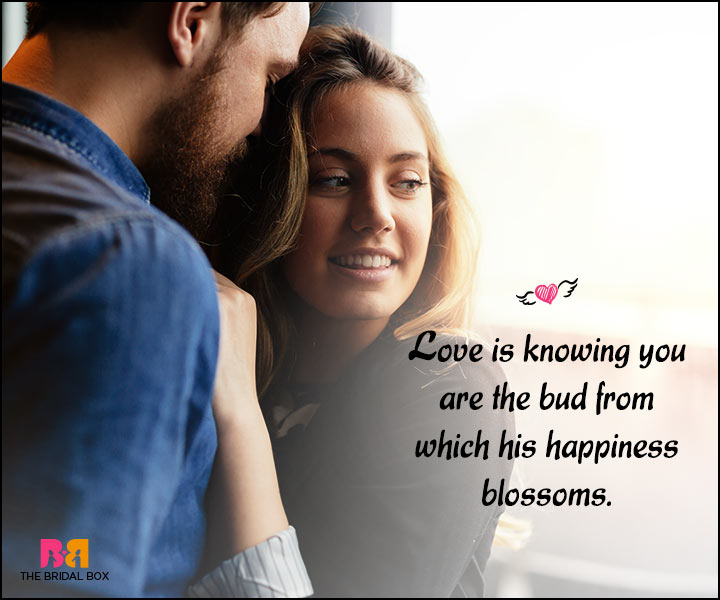 Happy Love Quotes - You Are The Bud To His Blossoms