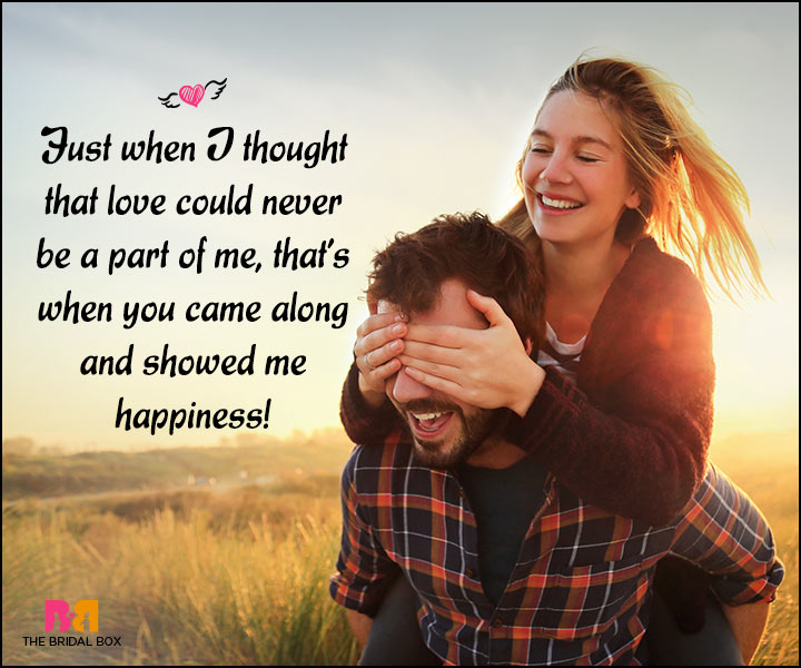 Happy Love Quotes - You Came Along And Showed Me Happiness