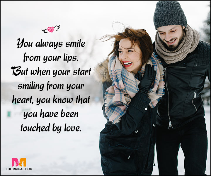 Happy Love Quotes - When You Smile From Your Heart To Your Lips