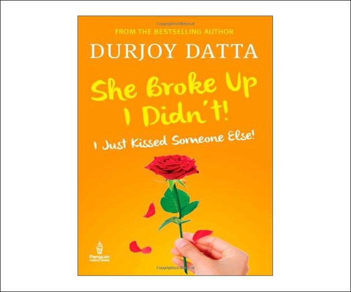 Best Love Story Novels By Indian Authors - She Broke Up, I Didn't! .... I Just Kissed Someone Else!