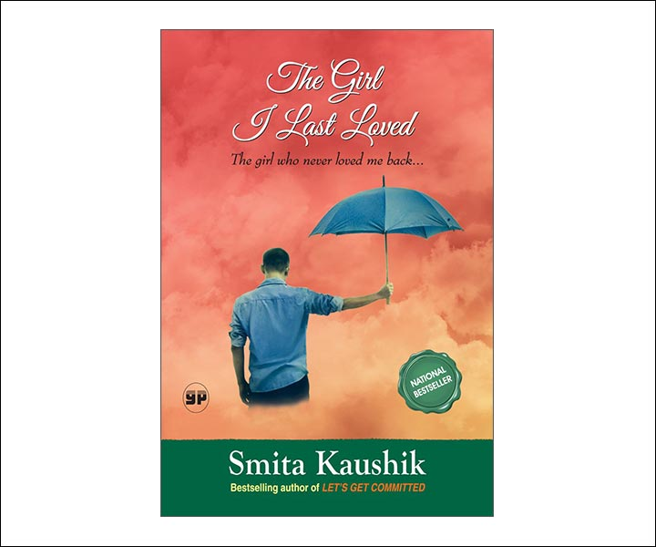 Best Love Story Novels By Indian Authors - The Girl I Last Loved