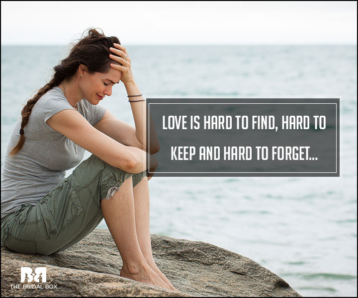 Hard Love Quotes - Hart To Keep And Hard To Forget