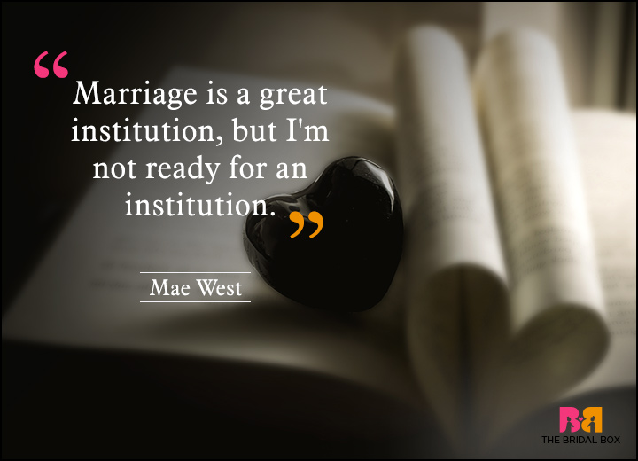Anti Love Quotes - Mae West