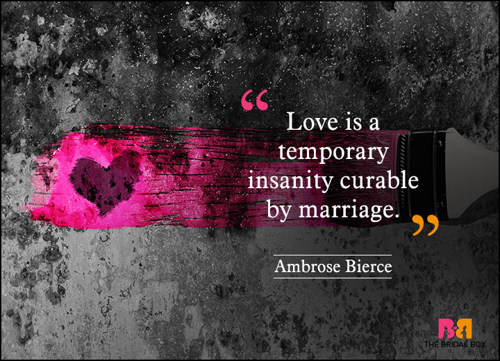 Anti Love Quotes - Ambrose Bierce