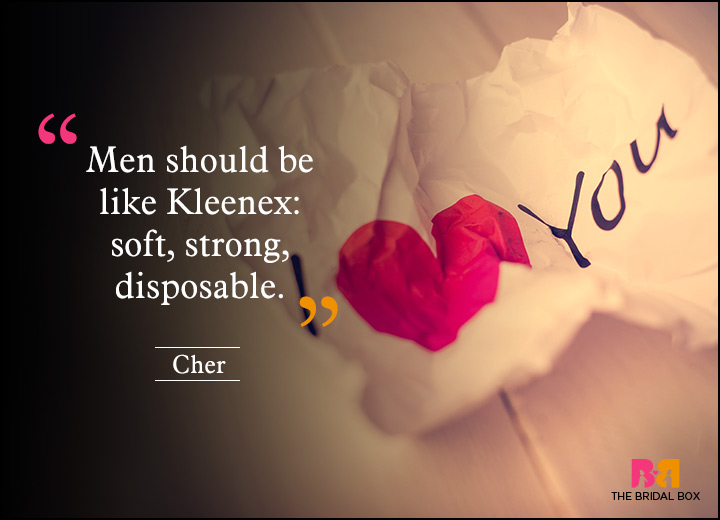 Anti Love Quotes - Cher