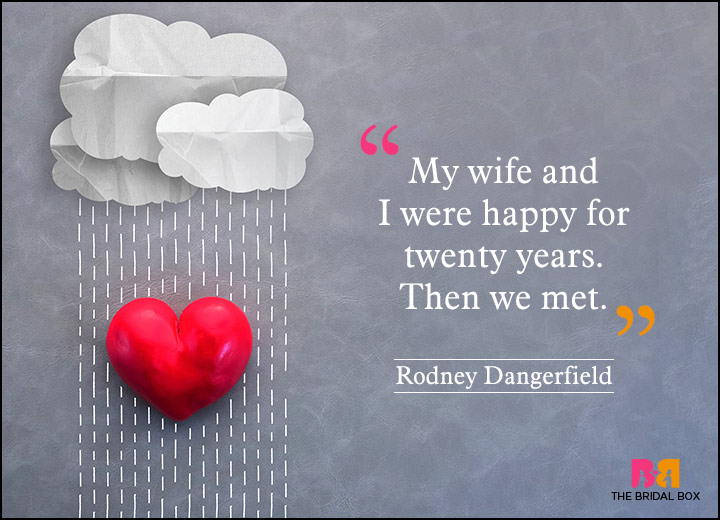 Anti Love Quotes - Rodney Dangerfield