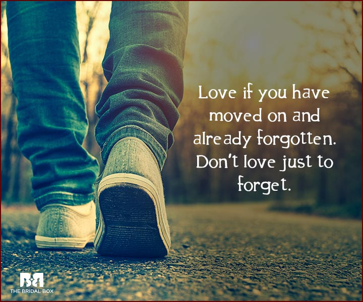 Forget Love Quotes - Just To Forget