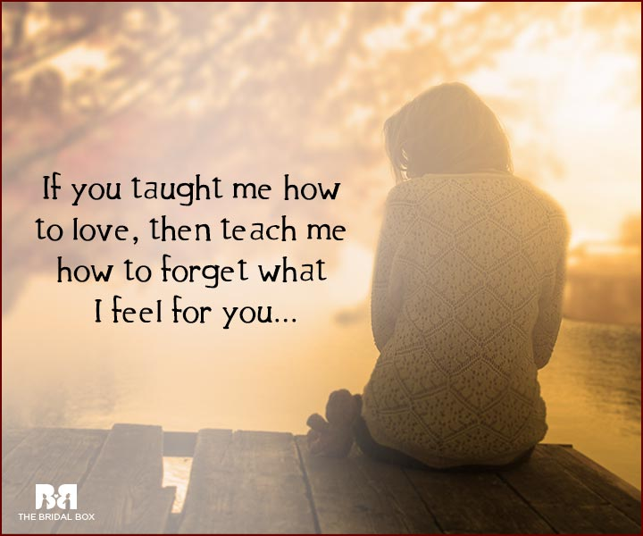 Forget Love Quotes - Teach Me How To Forget