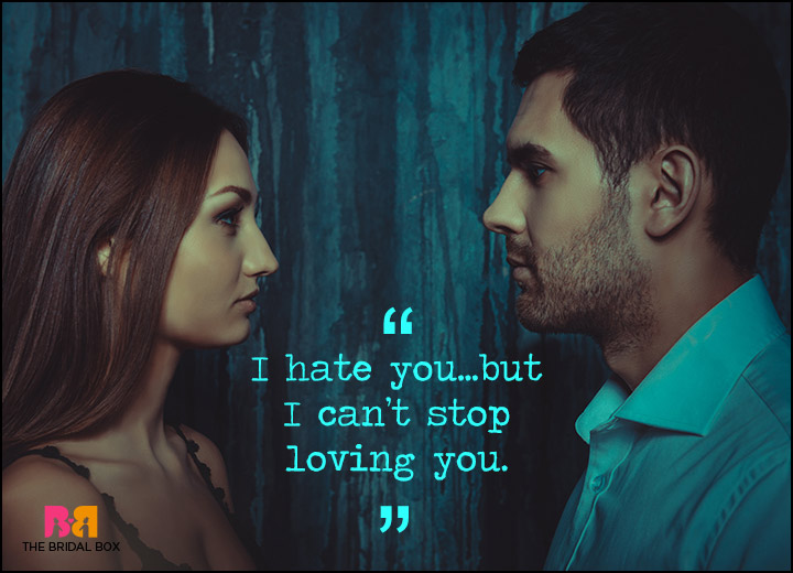 I Hate You But I Love You Quotes - I Hate You